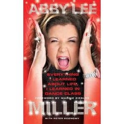 Everything I Learned about Life, I Learned in Dance Class by Abby Lee Miller, 9780062304810. Po angielsku