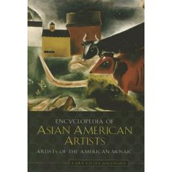 Encyclopedia of Asian American Artists, Artists of the American Mosaic Ser. by Kara Kelley Hallmark, 9780313334511. Po angielsku