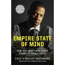 Empire State of Mind, How Jay-Z Went from Street Corner to Corner Office by Zack O'Malley Greenburg, 9781591845409. Po angielsku