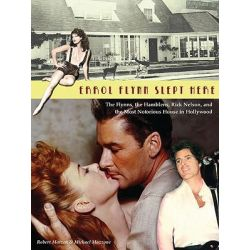 Errol Flynn Slept Here, The Flynns, the Hamblens, Ricky Nelson, and the Most Notorious House in Hollywood by Robert Matzen, 9780971168572. Po angielsku