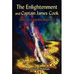 Enlightenment and Captain James Cook, The Lono-Cook-Kirk-Regenesis by Janet Susan Holman, 9781434368997. Po angielsku