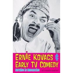 Ernie Kovacs and Early TV Comedy, Nothing in Moderation by Andrew Horton, 9780292721944. Po angielsku
