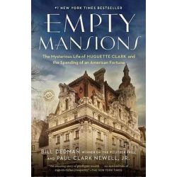 Empty Mansions, The Mysterious Story of Huguette Clark and the Loss of One of the World's Greatest Fortunes by Bill Dedman, 9780345534538. Po angielsku