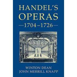 Handel's Operas, 1704-1726 by Winton Dean, 9781843835257.