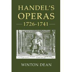 Handel's Operas, 1726-1741 by Winton Dean, 9781843832683.