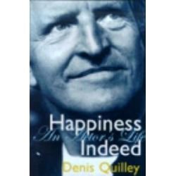 Happiness Indeed, An Actor's Life by Denis Quilley, 9781840022681.