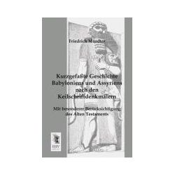 Bücher: Kurzgefaßte Geschichte Babyloniens und Assyriens nach den Keilschriftdenkmälern  von Friedrich Mürdter
