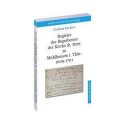 Bücher: Register der Begrabenen der Kirche St. Petri zu Mühlhausen i. Thür. 1609-1701 (Band 3)  von Christian Kirchner