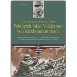 Bücher: Ritterkreuzträger: General der Gebirgstruppe Friedrich Jobst Volckamer von Kirchensittenbach  von Roland Kaltenegger