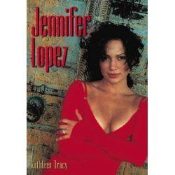 Jennifer Lopez by Kathleen Tracy, 9781550224191.