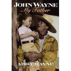 John Wayne, My Father by Aissa Wayne, 9780878339594.