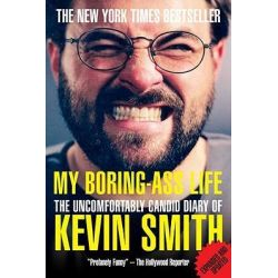 My Boring-Ass Life, The Uncomfortably Candid Diary of Kevin Smith by Kevin Smith, 9781848564978.