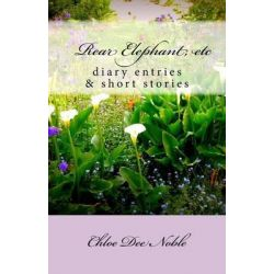 Rear Elephant, Etc, A Collection of Heart Warming Autobiographical Shortstories and the Autobiography of American Artist