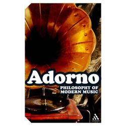 Philosophy of Modern Music, Continuum Impacts by Theodor W. Adorno, 9780826499608.