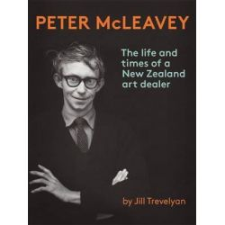 Peter McLeavey, The Life and Times of a New Zealand Art Dealer by Jill Trevelyan, 9780987668844.