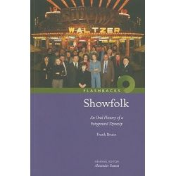 Showfolk, An Oral History of a Fairground Dynasty by Frank Bruce, 9781905267453.