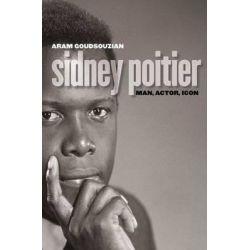 Sidney Poitier, Man, Actor, Icon by Aram Goudsouzian, 9780807828434.