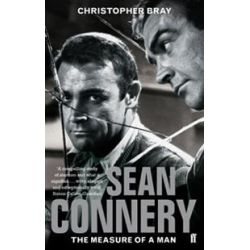 Sean Connery, The Measure of a Man by Christopher Bray, 9780571238088.