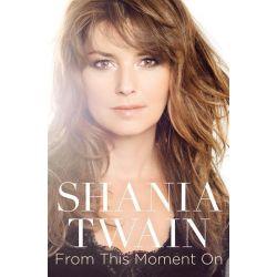 Shania Twain, From this Moment On : Memoir by Shania Twain, 9780732293406.