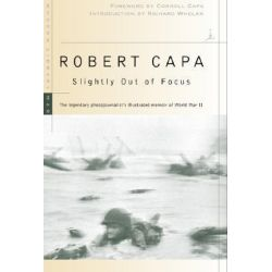 Slightly Out of Focus by Robert Capa, 9780375753961.