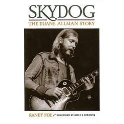 Skydog, The Duane Allman Story by Randy Poe, 9780879309398.