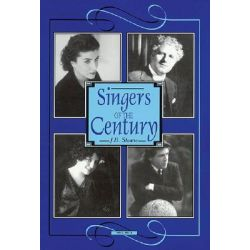 Singers of the Century, v. 3 by J.B. Steane, 9781574670578.