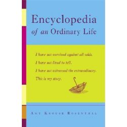 Encyclopedia of an Ordinary Life by Amy Krouse Rosenthal, 9781400080465.