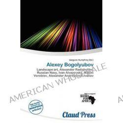 Alexey Bogolyubov by L. Egaire Humphrey, 9786200503817.