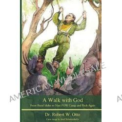A Walk with God by Dr Robert W Otto, 9781934733400.