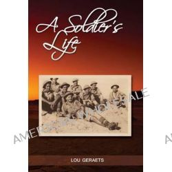 A Soldier's Life by MR Lou W Geraets, 9780473221119.