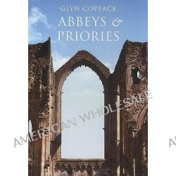 Abbeys and Priories by Glyn Coppack, 9781848684195.