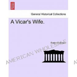 A Vicar's Wife. by Evelyn Dickinson, 9781241504496.