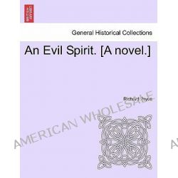 An Evil Spirit. [A Novel.] by Richard Pryce, 9781241394455.
