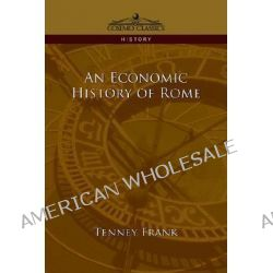 An Economic History of Rome by Tenney Frank, 9781596056473.