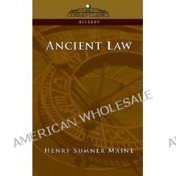 Ancient Law by Sir Henry James Sumner Maine, 9781596052260.