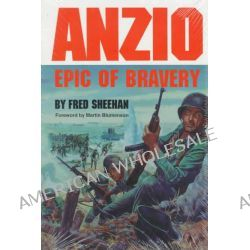 Anzio, Epic of Bravery by Frederick Sheehan, 9780806126784.