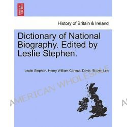 Dictionary of National Biography. Edited by Leslie Stephen. Vol. X by Sir Leslie Stephen, 9781241476274.