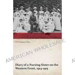 Diary of a Nursing Sister on the Western Front, 1914-1915 (WWI Centenary Series) by Anon, 9781473313880.
