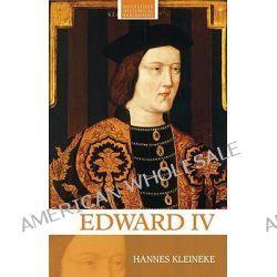 Edward IV by Hannes Kleineke, 9780415368001.