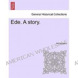 Ede. a Story. by Anonymous, 9781240897209.