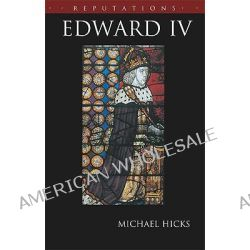 Edward IV by Michael Hicks, 9780340760062.
