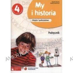 Historia. My i historia. Klasa 4. Podręcznik - szkoła podstawowa - Bogumiła Olszewska, Wiesława Surdyk-Fertsch