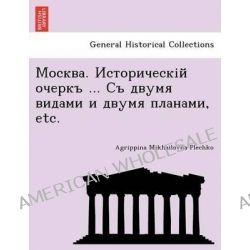. ... , Etc. by Agrippina Mikhailovna Plechko, 9781241791865.