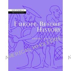 Europe Before History by Kristian Kristiansen, 9780521784368.