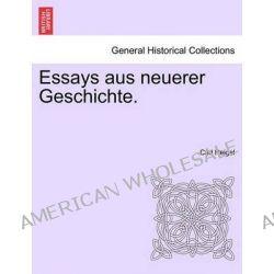 Essays Aus Neuerer Geschichte. by Carl Heigel, 9781241465476.