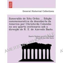 Esmeraldo de Situ Orbis ... Edic A O Commemorativa Da Descoberta Da America Por Christova O Colombo No Seu Quarto Centen