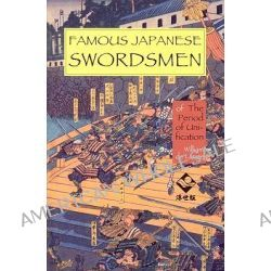 Famous Japanese Swordsmen, Of the Period of Unification by William De Lange, 9781891640544.