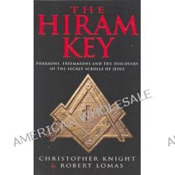 The Hiram Key, Pharoahs, Freemasons and the Discovery of the Secret Scrolls of Christ by Christopher Knight, 9780099699415.