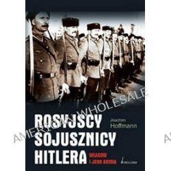 Rosyjscy sojusznicy Hitlera. Własow i jego armia - Joachim Hoffmann