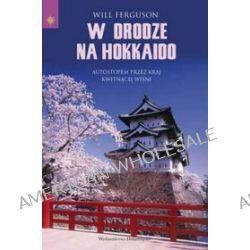 W drodze na Hokkaido - Will Ferguson